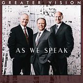 Play & Download As We Speak by Greater Vision | Napster