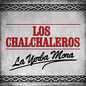 La Yerba Mora by Los Chalchaleros