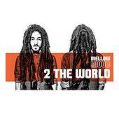 Play & Download 2 the World by Mellow Mood | Napster