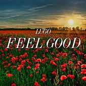 Play & Download Feel Good (Remastered R&B Hip Hop Mix) by Lugo | Napster