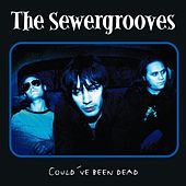 Play & Download Could´ve been dead by The Sewergrooves | Napster