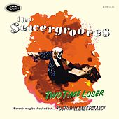 Play & Download TwoTimeLoser by The Sewergrooves | Napster