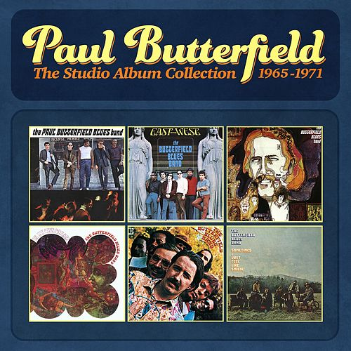 Play & Download The Studio Album Collection - 1965-1971 by Paul Butterfield | Napster