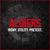 Play & Download Irony. Utility. Pretext. by Algiers | Napster