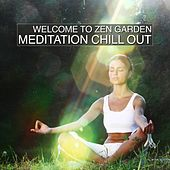 Play & Download Welcome to Zen Garden (Meditation Chill Out) by Various Artists | Napster