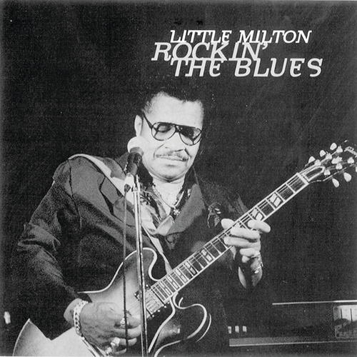 Rockin' The Blues by Little Milton