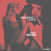 Play & Download Vintage Plug 60: Session 35 - Country Ballads, Vol. 1 by Various Artists | Napster