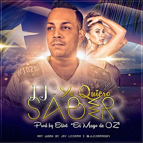 Play & Download Yo Quiero Saber by JJ | Napster