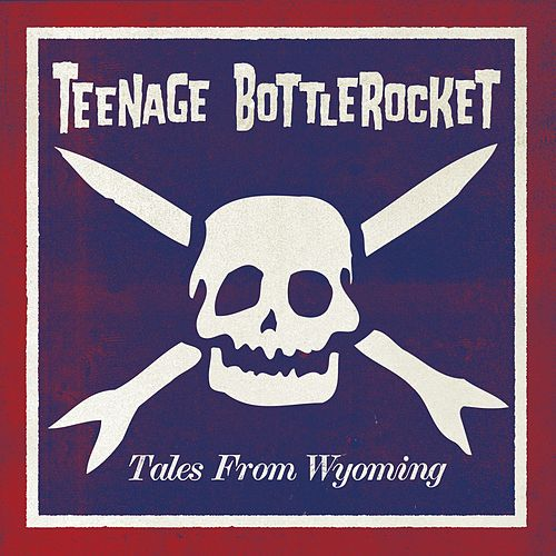Play & Download Tales From Wyoming by Teenage Bottlerocket | Napster