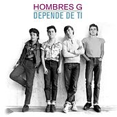 Play & Download Depende de ti by Hombres G | Napster