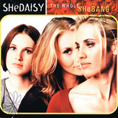 Play & Download The Whole Shebang by SHeDAISY | Napster