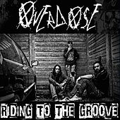 Play & Download Riding the Groove by Overdose | Napster