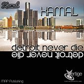 Play & Download Detroit Never Die by Kamal | Napster