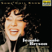 Sings Songs Of Peggy Lee: Some Cats Know by Jeanie Bryson