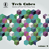 Tech Cubes, Vol. 9 - Selection of Finest Tech-House Tunes! by Various Artists