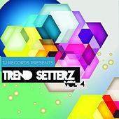 Play & Download Trend Setterz Vol. 4 by Various Artists | Napster