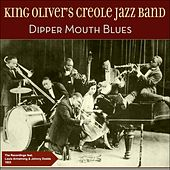 Dipper Mouth Blues (Original Recordings 1923) von King Oliver's Creole Jazz Band