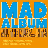 Play & Download Mad Album, All the Music... Hits! by Various Artists | Napster