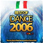 Best of Dance 2006, Vol. 1 (The Very Best of Italo Dance and Euro Dance 2006) by Various Artists