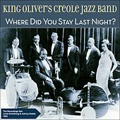 Play & Download Where Did You Stay Last Night? (Original Recordings 1923) by King Oliver's Creole Jazz Band | Napster