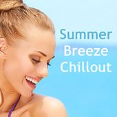 Play & Download Summer Breeze Chillout (Relaxing Beach Lounge Flavour Tunes) by Various Artists | Napster