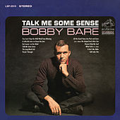 Play & Download Talk Me Some Sense by Bobby Bare | Napster
