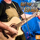 Brit Pop with The Equals by The Equals