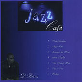 Jazz Cafe, Pt. 2 by D Brax