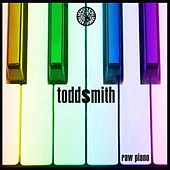 Play & Download Raw Piano by Todd Smith | Napster