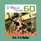 Play & Download Lo Mejor de los Años 60, Vol. 4 a Bailar by Various Artists | Napster