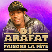 Play & Download Faisons la fête by DJ Arafat | Napster