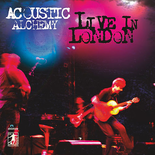 Play & Download Live In London by Acoustic Alchemy | Napster