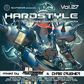 Play & Download Hardstyle, Vol. 27 (36 Ultimate Bass Banging Trackx Mixed By Blutonium Boy & Chris Crusher) by Various Artists | Napster