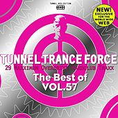 Play & Download Tunnel Trance Force (The Best of Vol. 57) by Various Artists | Napster
