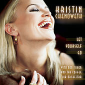 Play & Download Let Yourself Go by Kristin Chenoweth | Napster