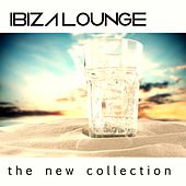 Ibiza Lounge (The New Collection) by Various Artists