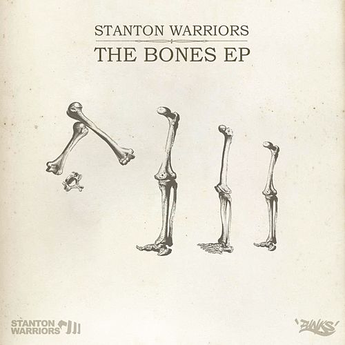 Play & Download The Bones by Stanton Warriors | Napster