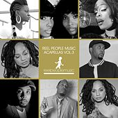 Play & Download Reel People Music Acapellas, Vol. 3 by Various Artists | Napster