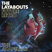 Play & Download Future Retro (The Acapellas) by The Layabouts | Napster