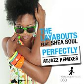 Play & Download Perfectly (Atjazz Remixes) by The Layabouts | Napster