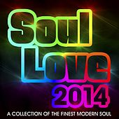 Play & Download Soul Love 2014 (A Collection of The Finest Modern Soul) by Various Artists | Napster