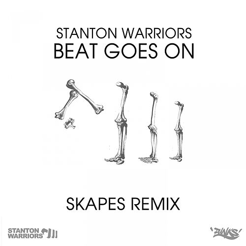 Play & Download Beat Goes On (Skapes Remix) by Stanton Warriors | Napster