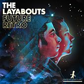 Play & Download Future Retro by The Layabouts | Napster