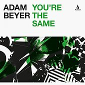 Play & Download You're the Same by Adam Beyer | Napster