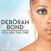 You Are the One by Debórah Bond