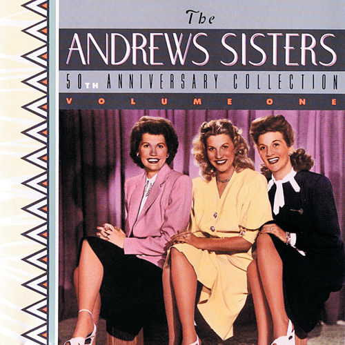 50th Anniversary Collection, Vol 1 by The Andrews Sisters