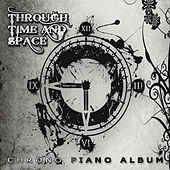 Play & Download Through Time and Space: Chrono Piano Album by Video Games Live | Napster