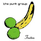 Play & Download Fruition by The Punk Group | Napster