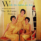 Play & Download While the Lights Are Low by McGuire Sisters | Napster