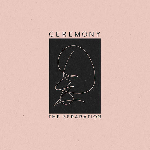 Play & Download The Separation by Ceremony | Napster